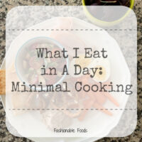 What I Eat in A Day: Minimal Cooking